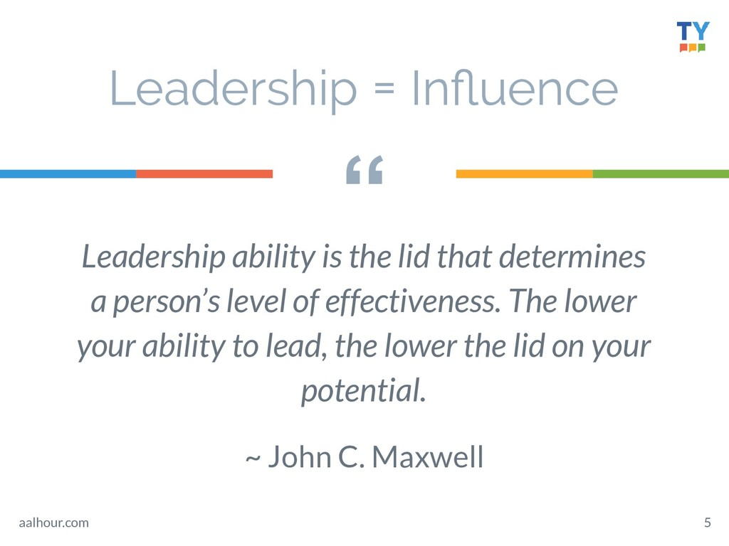 """ 5 Leadership ability is the lid that determin..."