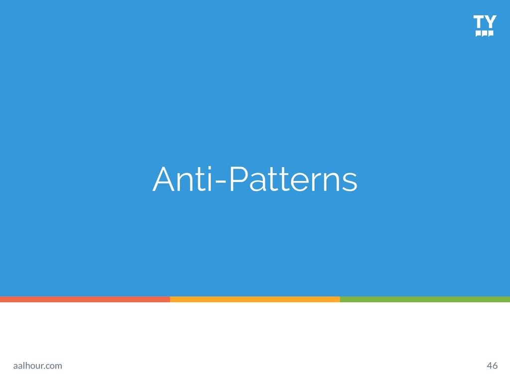 Anti-Patterns 46 aalhour.com