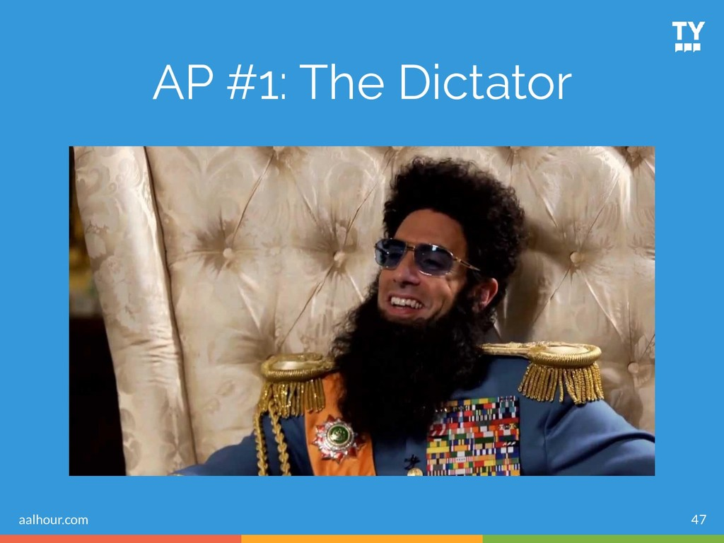 47 AP #1: The Dictator aalhour.com