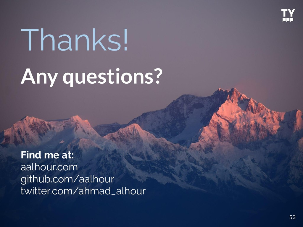 Thanks! Any questions? 53 Find me at: aalhour.c...