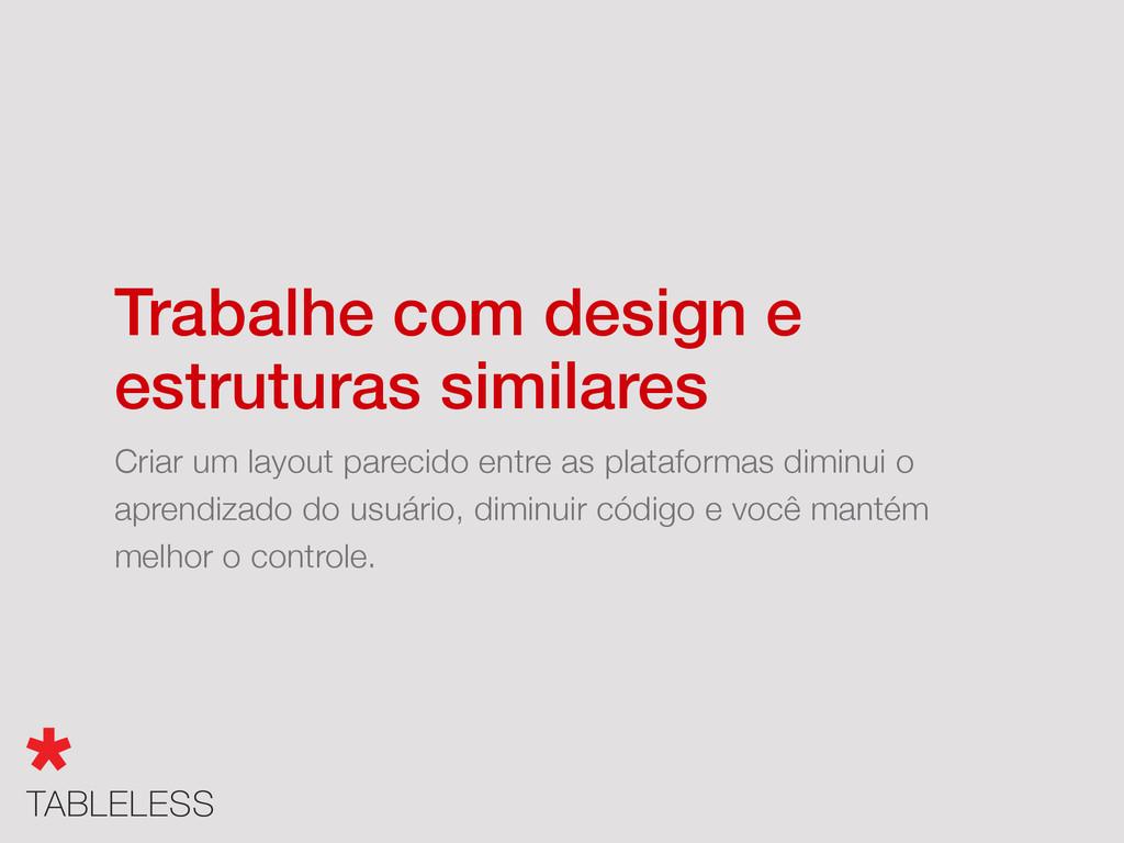 Trabalhe com design e estruturas similares Cria...