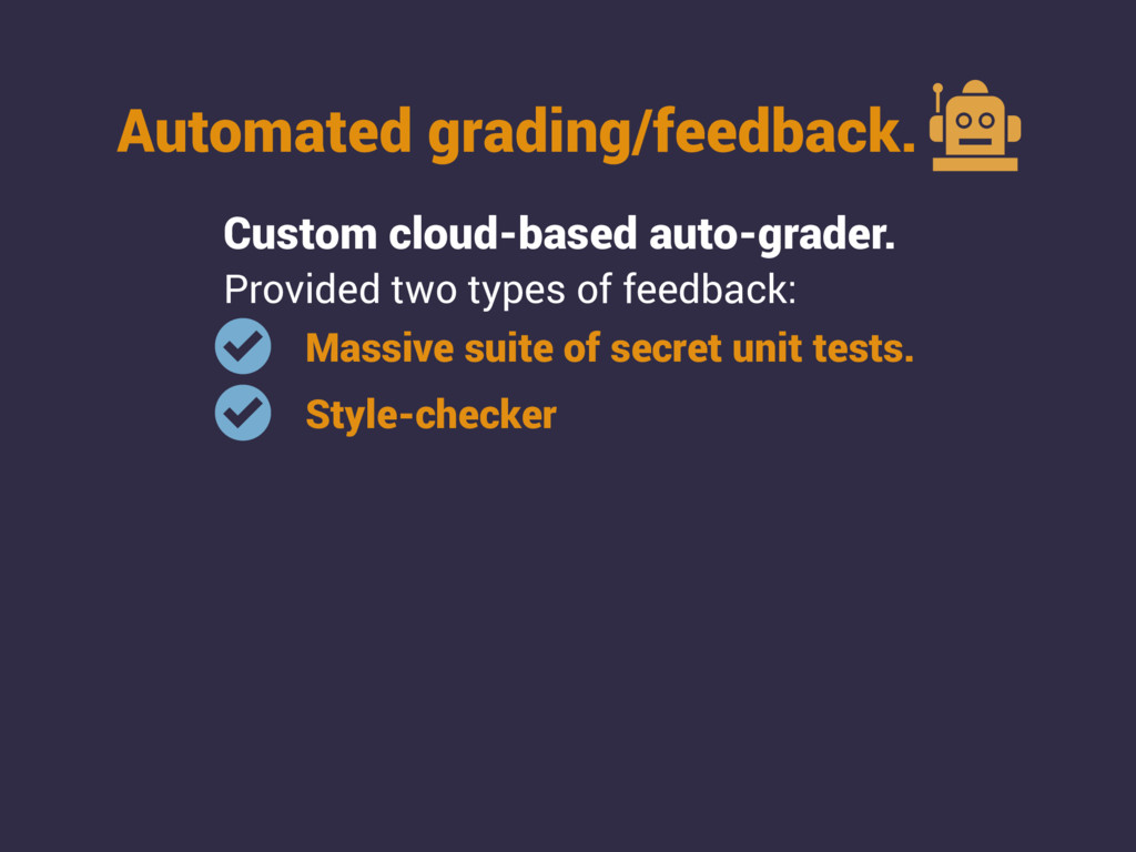 Automated grading/feedback. Custom cloud-based ...