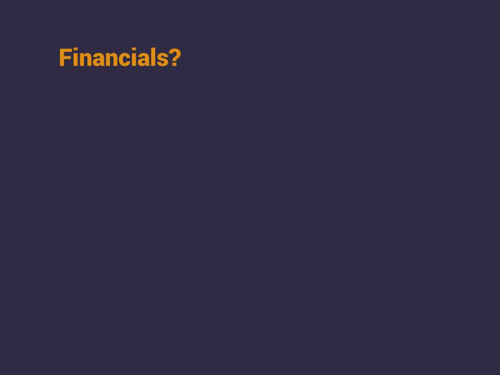 Financials?