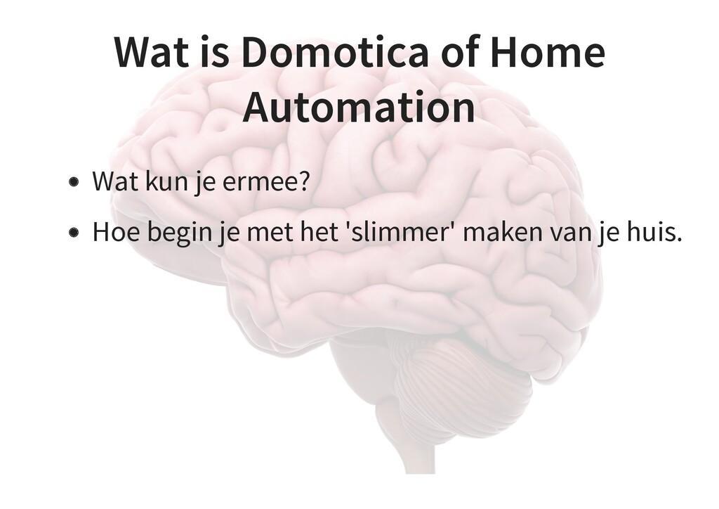 Wat is Domotica of Home Automation Wat kun je e...
