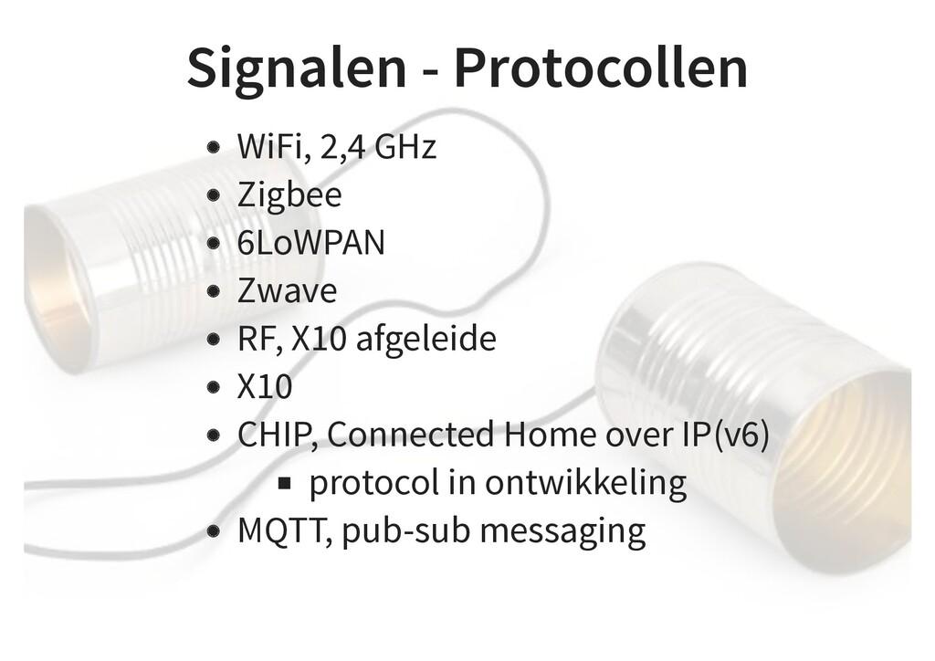 Signalen - Protocollen WiFi, 2,4 GHz Zigbee 6Lo...