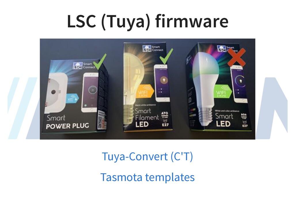 LSC (Tuya) firmware Tuya-Convert (C'T) Tasmota ...