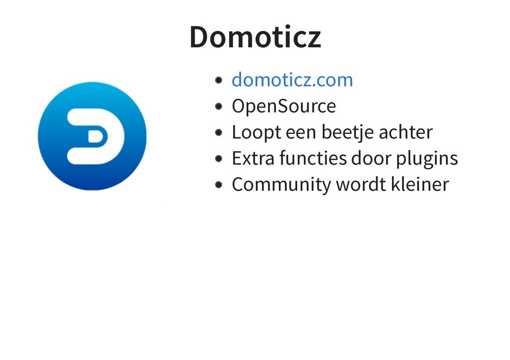 Domoticz OpenSource Loopt een beetje achter Ext...