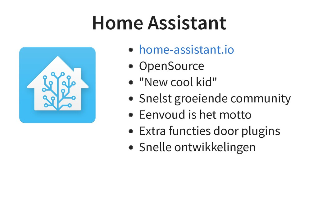 "Home Assistant OpenSource ""New cool kid"" Snelst..."