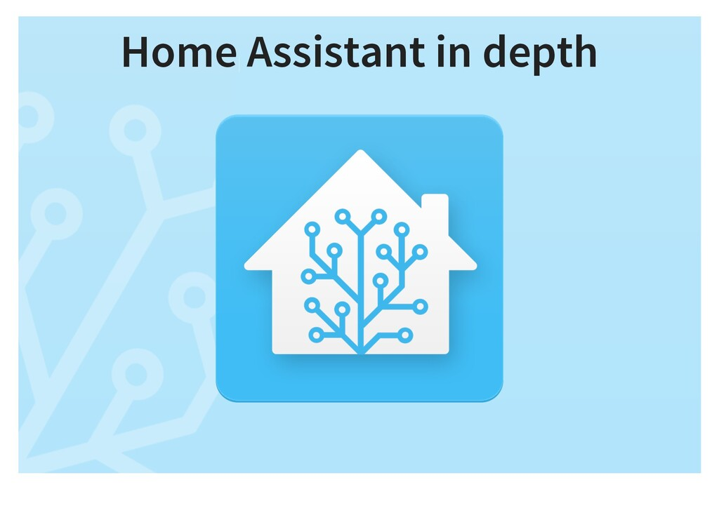 Home Assistant in depth