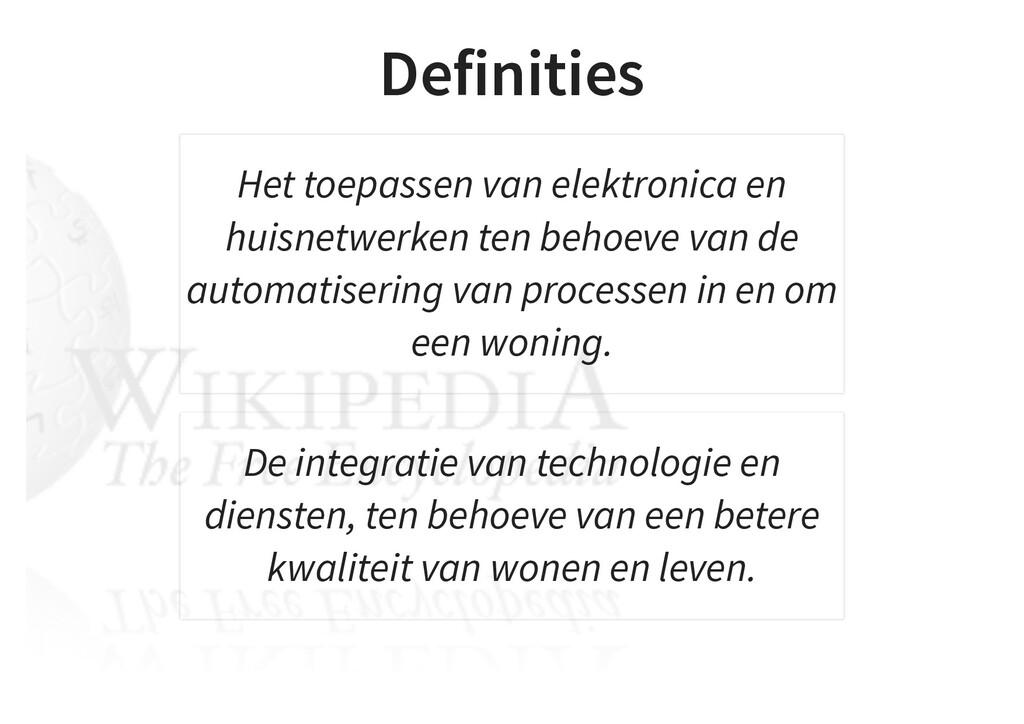 Definities Het toepassen van elektronica en hui...