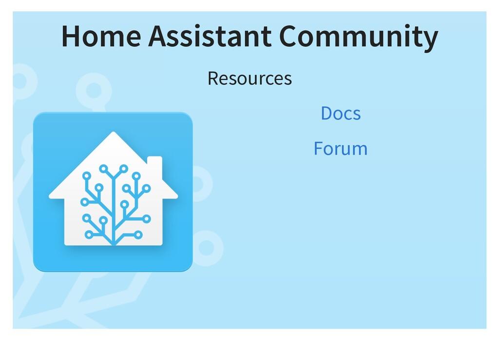Home Assistant Community Resources Docs Forum