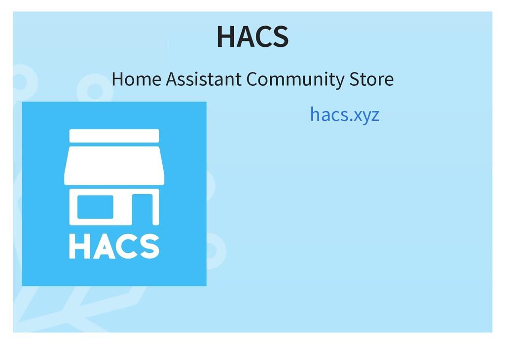 HACS Home Assistant Community Store hacs.xyz