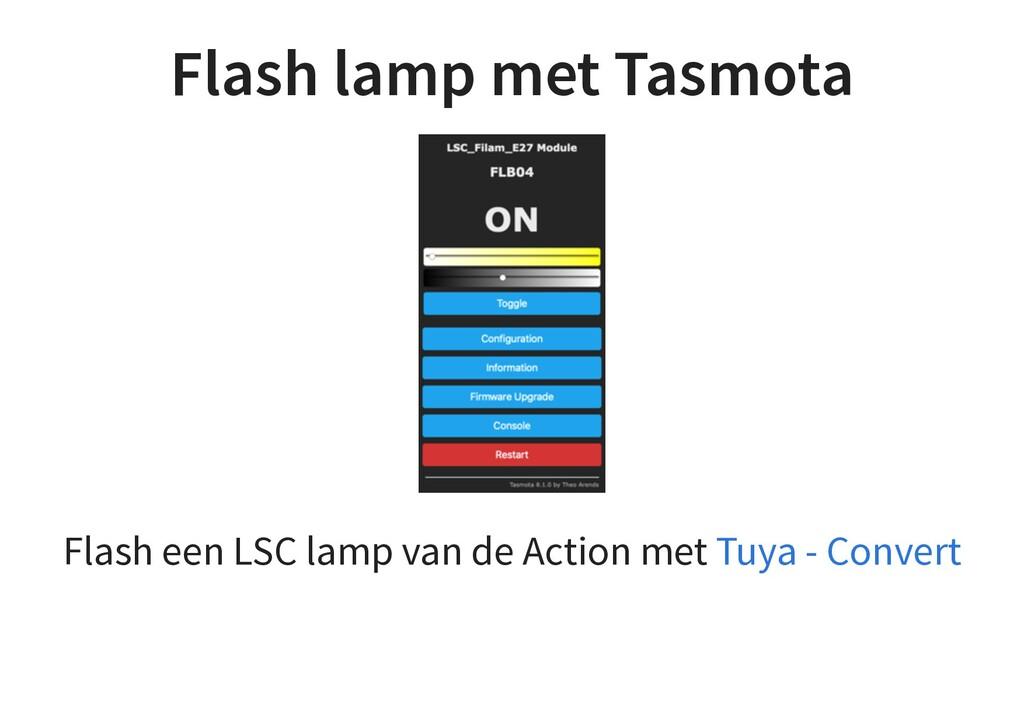 Flash lamp met Tasmota Flash een LSC lamp van d...