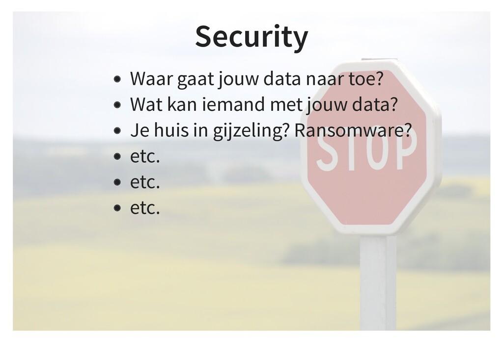 Security Waar gaat jouw data naar toe? Wat kan ...