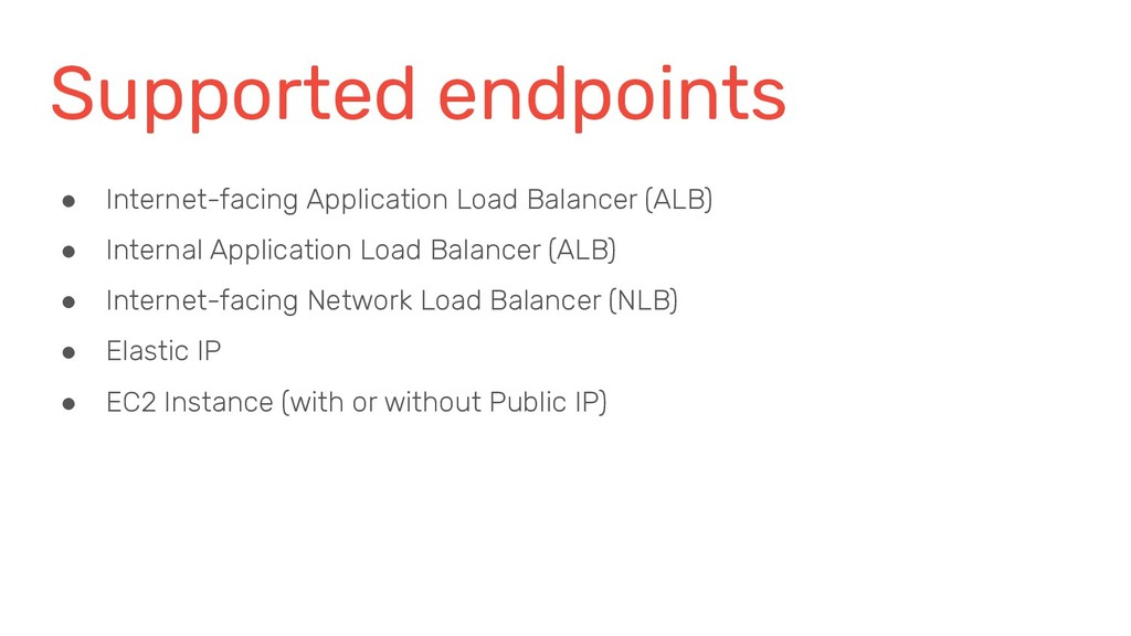 Supported endpoints ● Internet-facing Applicati...