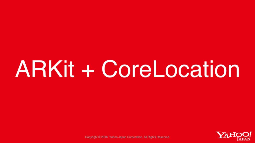 ARKit + CoreLocation