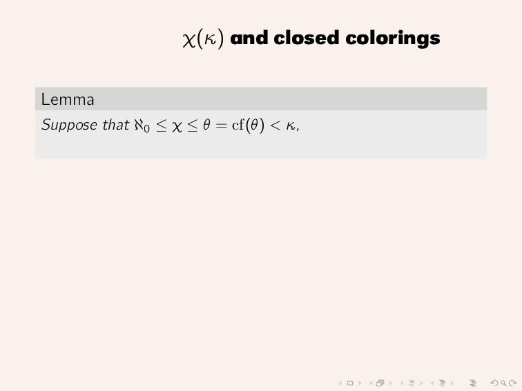 χ(κ) and closed colorings Lemma Suppose that ℵ0...