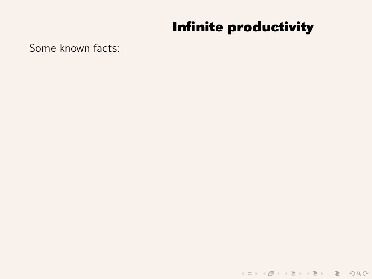 Infinite productivity Some known facts: