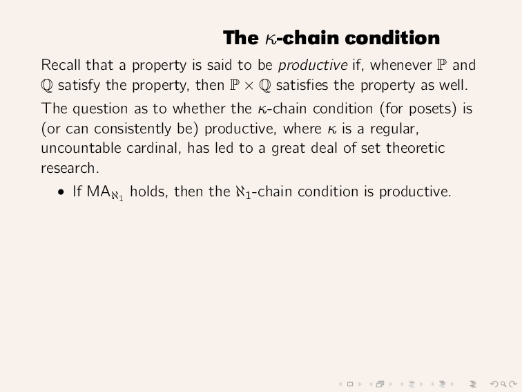 The κ-chain condition Recall that a property is...
