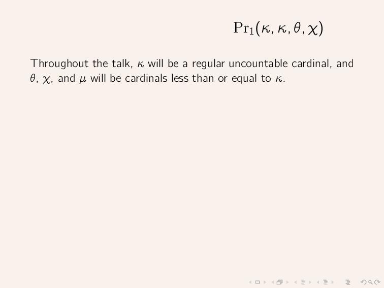 Pr1 (κ, κ, θ, χ) Throughout the talk, κ will be...