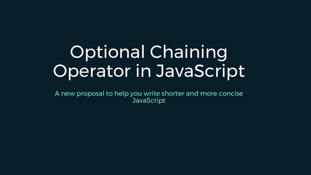 Optional Chaining Operator in JavaScript A new ...
