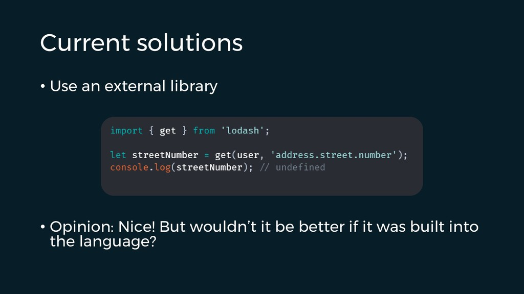 Current solutions • Use an external library • O...