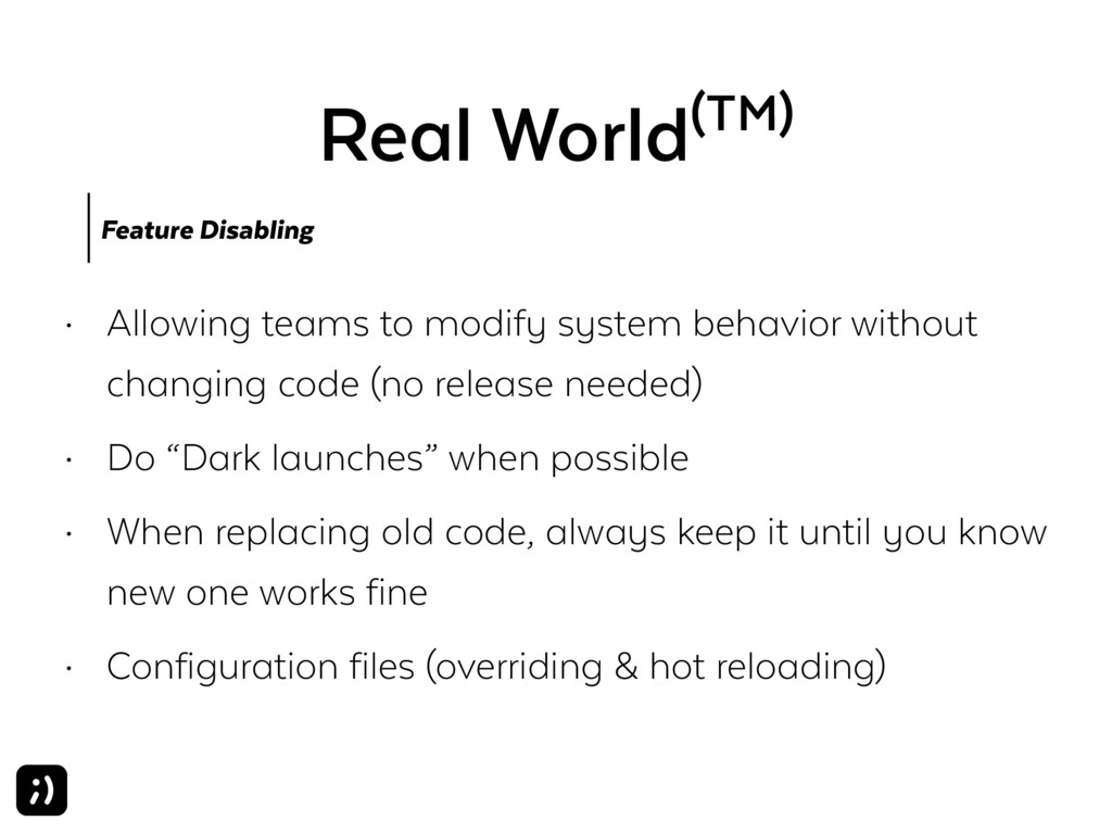 Real World(TM) • Allowing teams to modify syste...