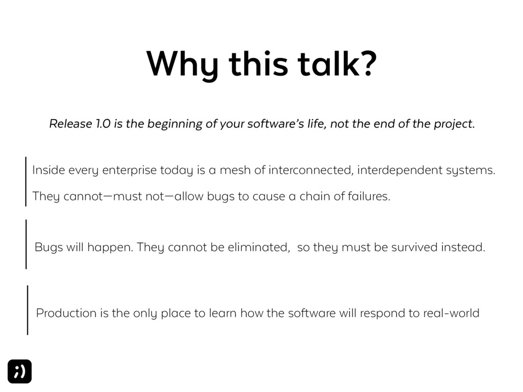 Why this talk? Inside every enterprise today is...