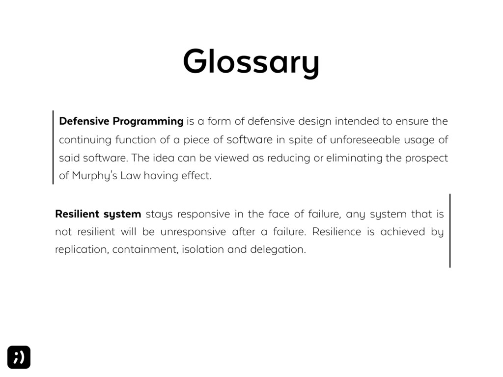 Glossary Defensive Programming is a form of def...