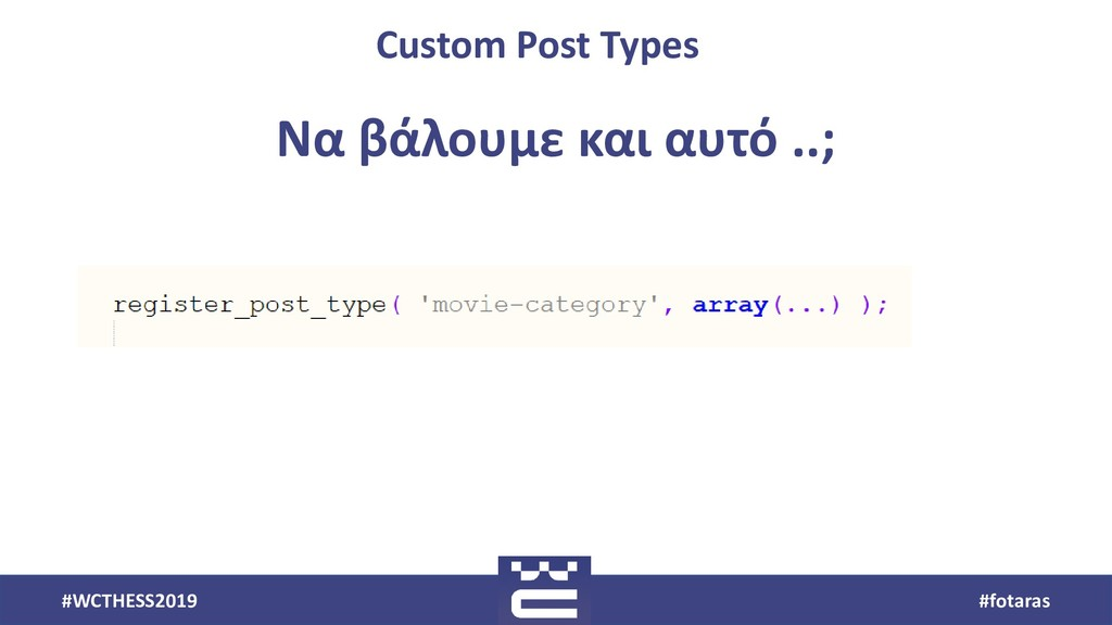 #WCTHESS2019 #fotaras Custom Post Types Να βάλο...