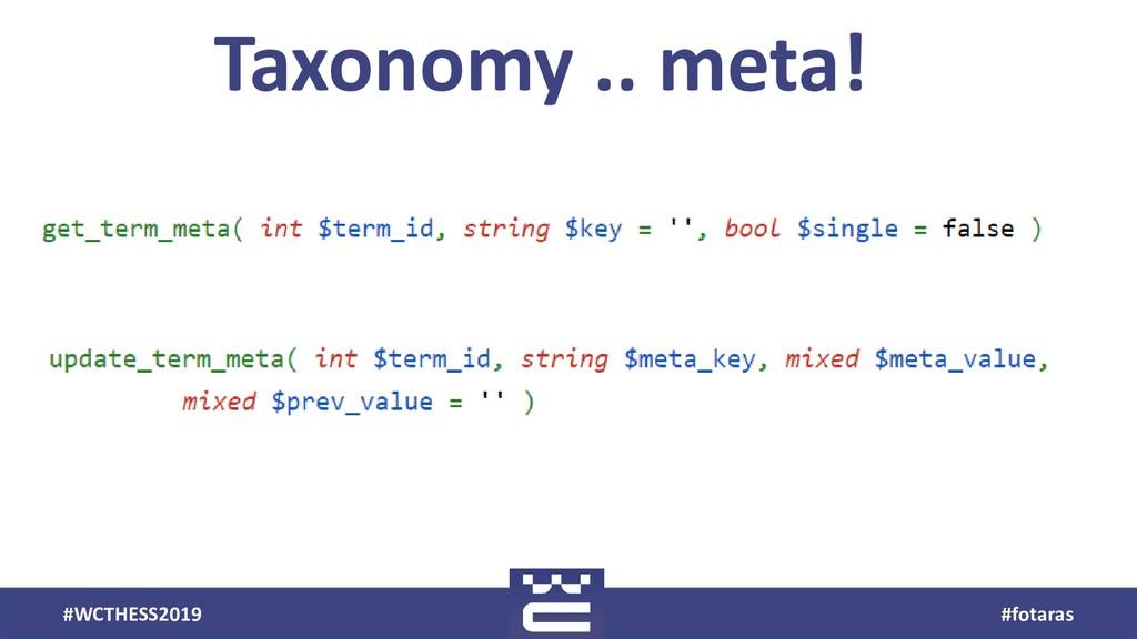 #WCTHESS2019 #fotaras Taxonomy .. meta!