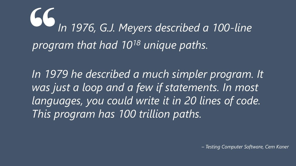 In 1976, G.J. Meyers described a 100-line progr...