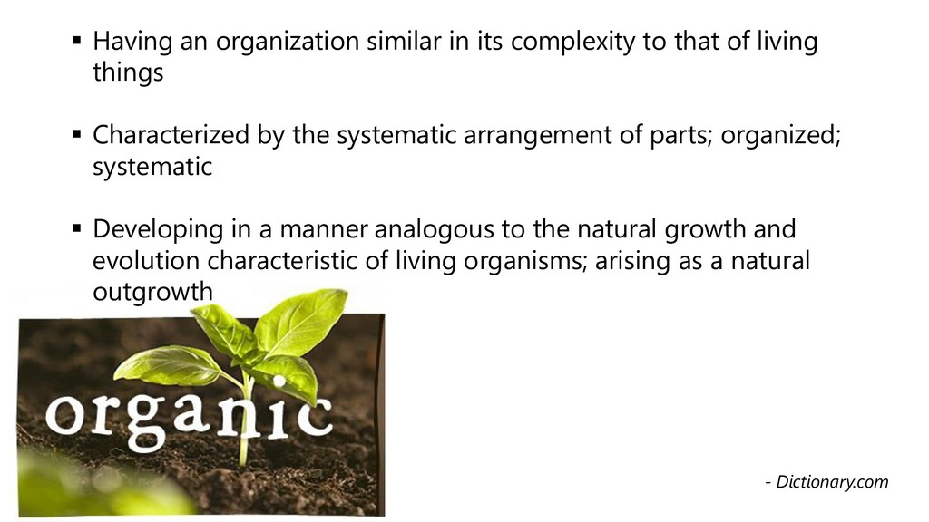 ▪ Having an organization similar in its complex...