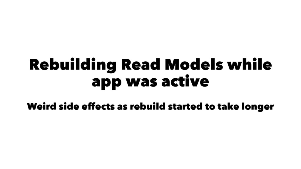 Rebuilding Read Models while app was active Wei...