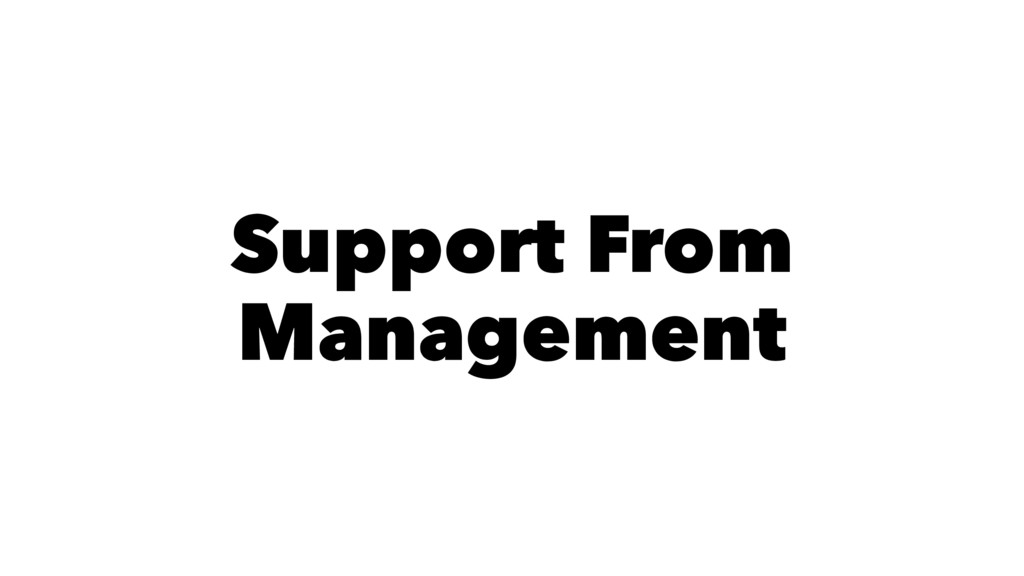 Support From Management