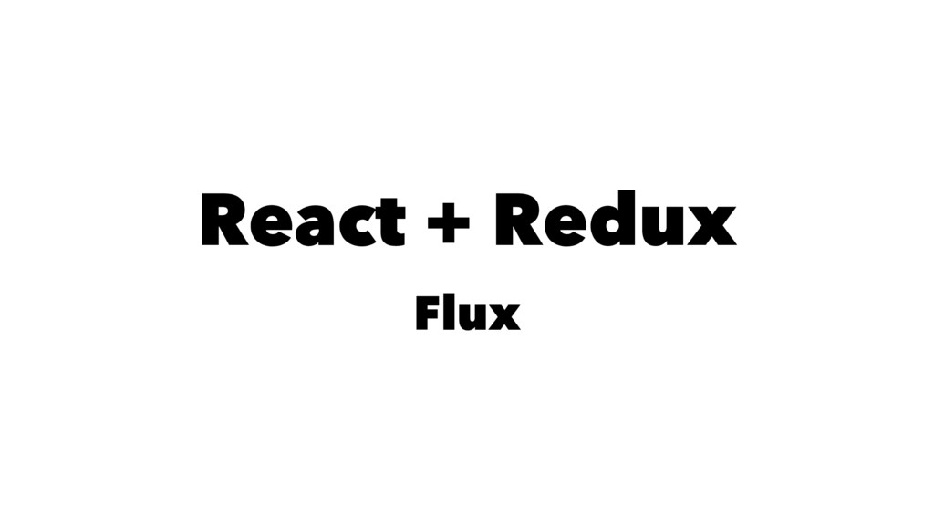 React + Redux Flux