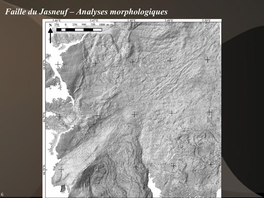 6 Faille du Jasneuf – Analyses morphologiques