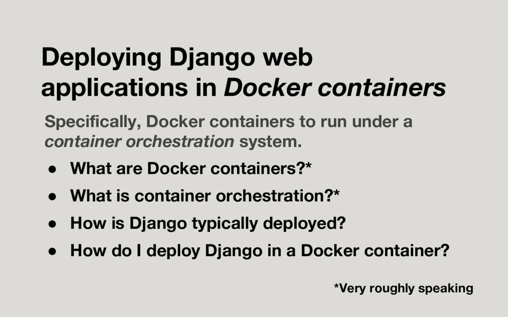 Specifically, Docker containers to run under a ...