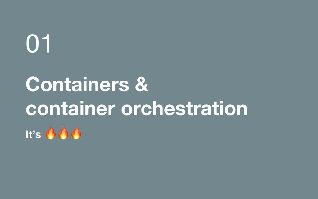 It's Containers & container orchestration 01