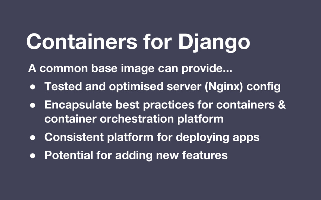 Containers for Django A common base image can p...