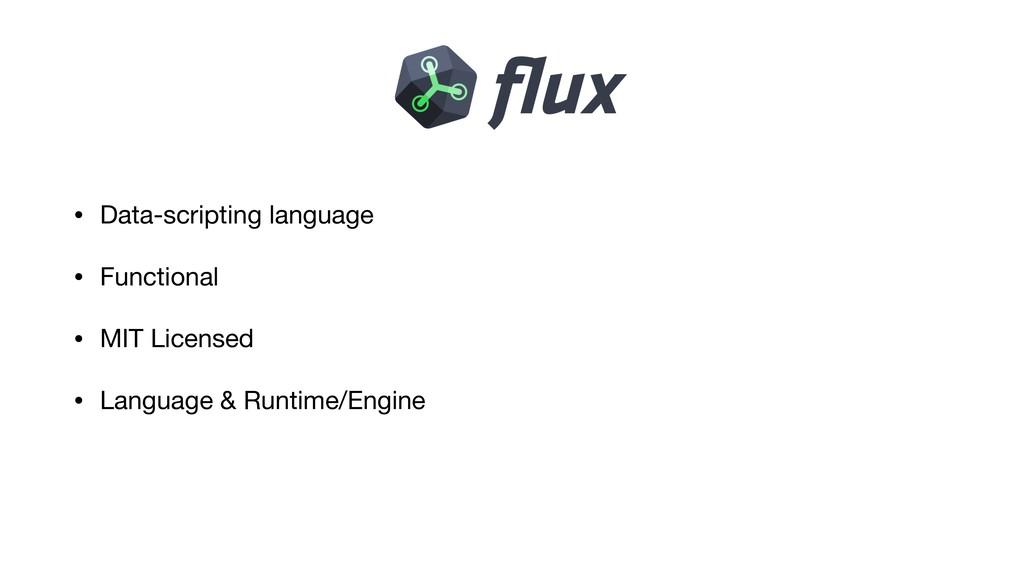 • Data-scripting language  • Functional  • MIT ...