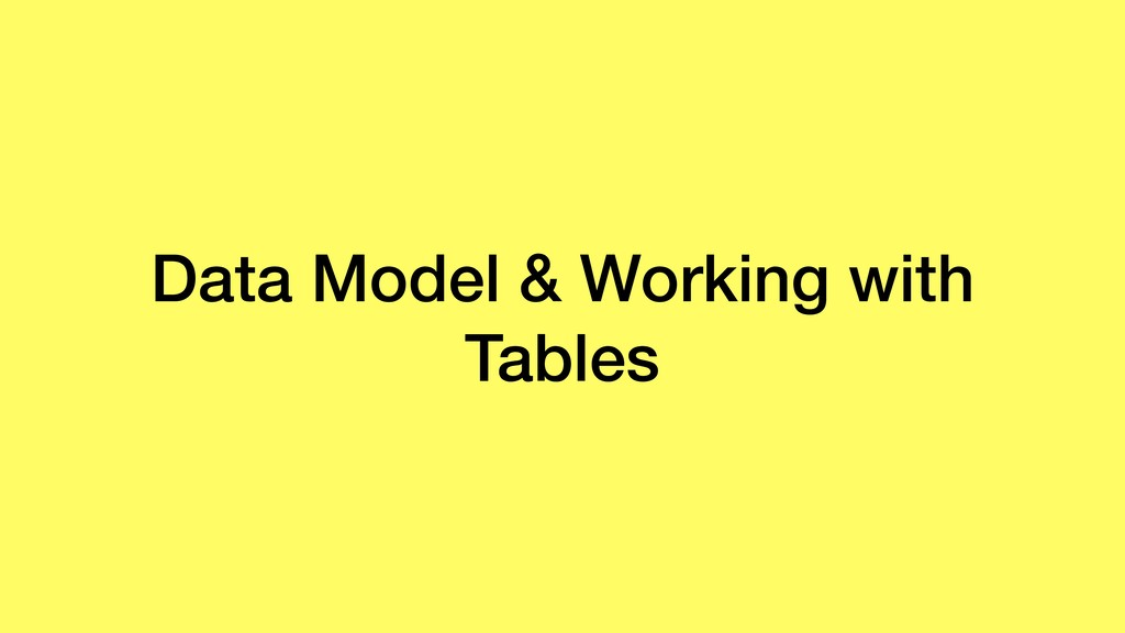 Data Model & Working with Tables