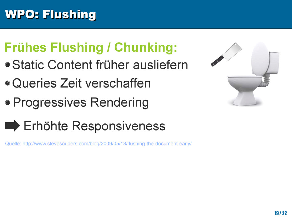 WPO: Flushing WPO: Flushing 19/ 22 Frühes Flush...