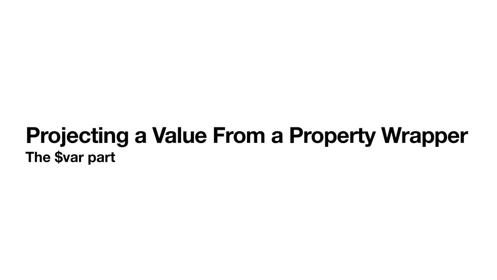 Projecting a Value From a Property Wrapper The ...