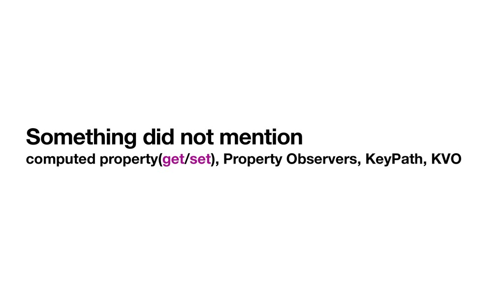 Something did not mention computed property(get...
