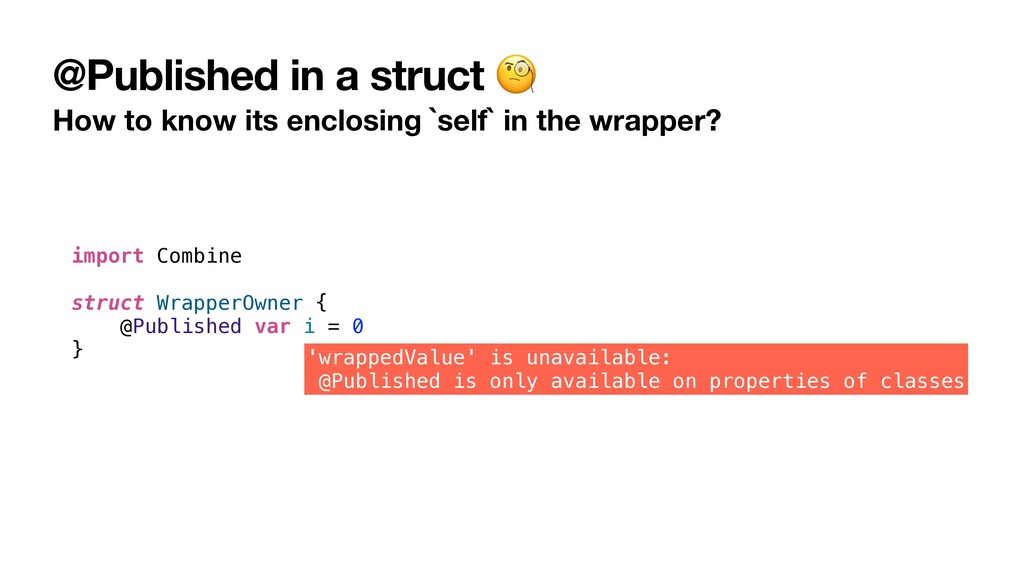@Published in a struct 🧐 How to know its enclos...