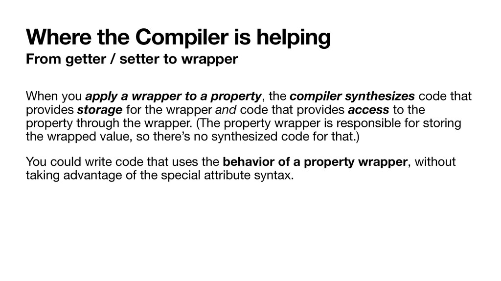 Where the Compiler is helping From getter / set...
