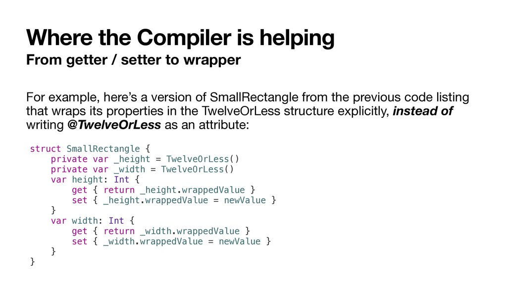 For example, here's a version of SmallRectangle...