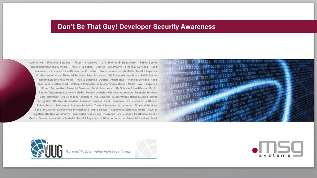 Don't Be That Guy! Developer Security Awareness