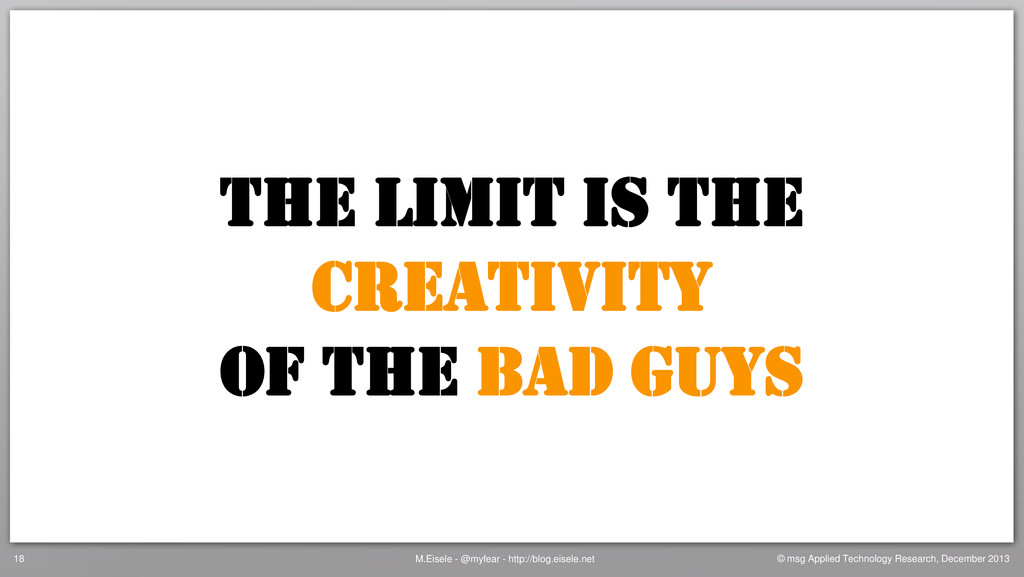 THE LIMIT IS THE CREATIVITY OF THE BAD GUYS M.E...